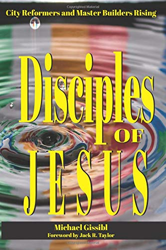 Disciples of Jesus: City Reformers and Master Builders Rising
