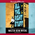 All the Right Stuff Audiobook by Walter Dean Myers Narrated by Brandon Gill