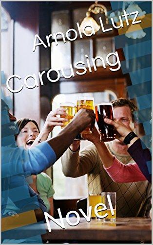 Carousing: Novel