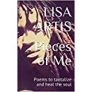 Pieces of Me: Poems to tantalize and heal the soul