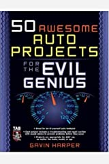 50 Awesome Auto Projects for the Evil Genius Kindle Edition