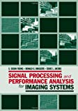 Signal Processing and Performance Analysis for Imaging Systems, S. Susan Young and Ronald G. Driggers, 1596932872