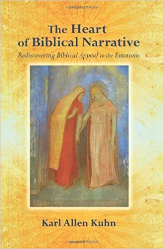 Book The Heart of Biblical Narrative: Rediscovering Biblical Appeal to the Emotions by Karl Allen Kuhn (2009-04-01)