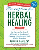 Prescription for Herbal Healing, 2nd Edition: An