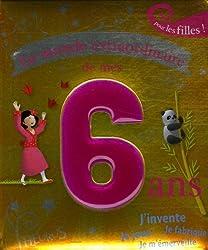 Le monde extraordinaire de mes 6 ans : Pour les filles !