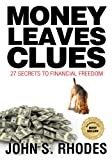 Money Leaves Clues: 27 Secrets to Financial Freedom