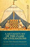 Metahistory of the Clash of Civilisation, Arshin Adib-Moghaddam, 0199333521