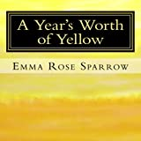 img - for A Year's Worth of Yellow: Picture Book for Dementia Patients (L2) (Volume 3) book / textbook / text book