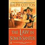 The Law in Somos Santos   Ralph Cotton