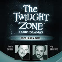Once Upon a Time: The Twilight Zone Radio Dramas Radio/TV Program by Richard Matheson Narrated by John Rhys-Davies