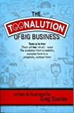 The Toonalution of Big Business, Greg Stanley, 1934666769