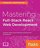 Mastering Full-Stack React Web Development Front Cover