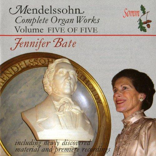 - Felix Mendelssohn: Complete Organ Works, Vol. 5