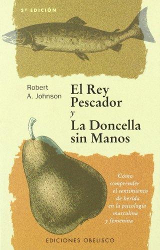 El Rey Pescador y La Doncella Sin Manos (Spanish Edition)