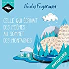 Celle qui écrivait des poèmes au sommet des montagnes | Livre audio Auteur(s) : Nicolas Fougerousse Narrateur(s) : Nicolas Fougerousse