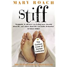 Stiff: The Curious Lives of Human Cadavers by Mary Roach (2004-07-01)