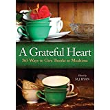 A Grateful Heart: Daily Blessings for the Evening Meals from Buddha to The Beatles (Prayers, Poems, Gratitude, Affirmations,T