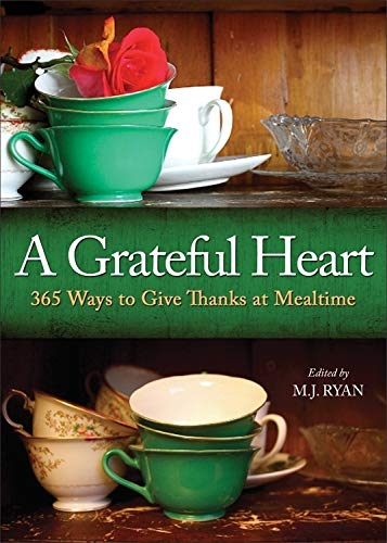 A Grateful Heart: Daily Blessings for the Evening Meals from Buddha to The Beatles (Give Thanks With A Grateful Heart Choir)