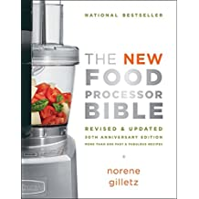 The New Food Processor Bible: The 30th Anniversary Edition
