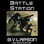 Battle Station: Star Force, Book 5 | B. V. Larson