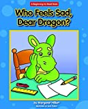 img - for Who Feels Sad, Dear Dragon? (Beginning-to-Read Books) book / textbook / text book