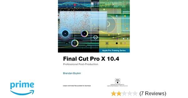 Final Cut Pro X 10 4 - Apple Pro Training Series
