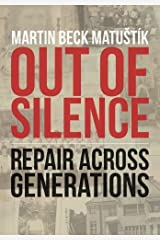 Out of Silence: Repair across Generations by Martin Beck Matustik (2015-03-01) Paperback