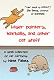 Laser pointers, hairballs, and other cat stuff