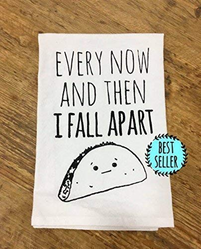 (Funny Dishcloth/Tea Towel ~ Every Now And Then I Fall Apart ~ Taco Kitchen Cloth )