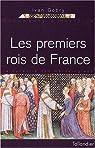 Les Premiers Rois de France : La Dynastie des mérovingiens par Gobry