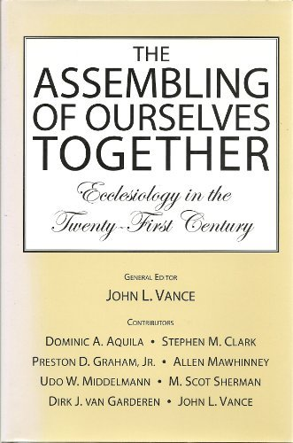 Book cover from The Assembling of Ourselves Together: Ecclesiology in the Twenty-First Century by Stephen M. Clark, Preston D. Graham, Jr., Allen Mawhinney, Udo W