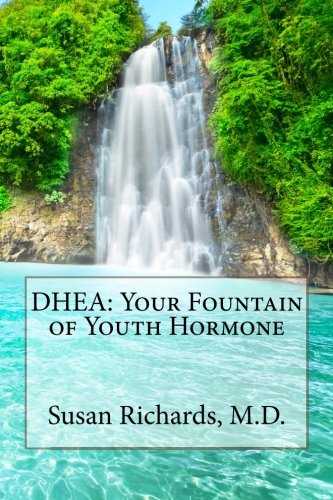 DHEA: Your Fountain of Youth Hormone