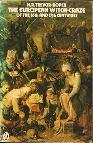 The European Witch-Craze of the Sixteenth and Seventeenth Centuries