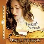 Twilight's Serenade: Song of Alaska, Book 3 | Tracie Peterson