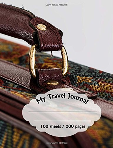 Price comparison product image My Travel Journal - 200 pages - Luggage Cover: Journal your Travels and turn your journey into a wonderful memory.