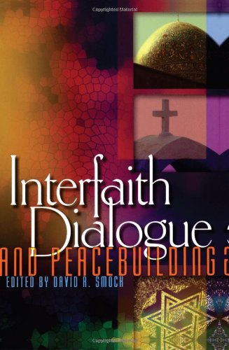 Interfaith Dialogue and Peacebuilding [David R. Smock] (Tapa Blanda)