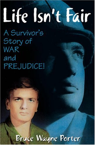 Life Isn't Fair: A Survivor's Story of War and Prejudice!