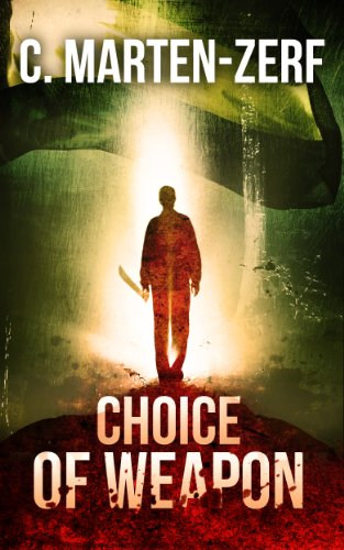 Choice of Weapon - Gripping Action Thriller (Garrett & Petrus Vigilante Justice Action Packed Thriller. Book 1)