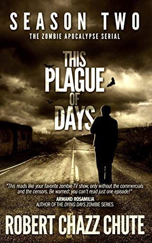 This Plague of Days, Season Two (The Zombie Apocalypse Serial Book 2)