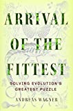 img - for Arrival of the Fittest: Solving Evolution's Greatest Puzzle by Andreas Wagner (October 02,2014) book / textbook / text book