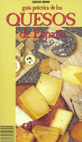 Guia practica de los quesos de España: Amazon.es: Moro,Carlos: Libros