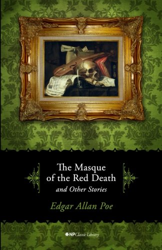 The Masque of the Red Death and Other Stories: Volume 1 (NP Classic Library)