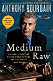 ISBN: 0061718947 - Medium Raw: A Bloody Valentine to the World of Food and the People Who Cook