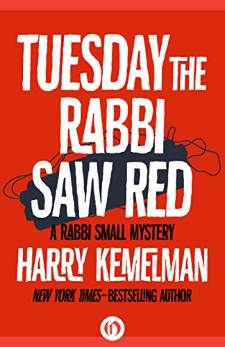Tuesday The Rabbi Saw Red by Harry Kemelman
