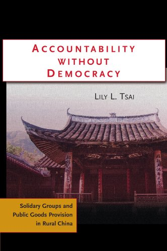 Accountability Without Democracy: Solidary Groups and Public Goods Provision in Rural China -