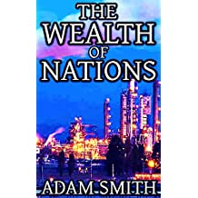 The Wealth Of Nations: By Adam Smith (Illustrated And Unabridged)