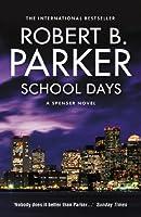 School Days (The Spenser Series)