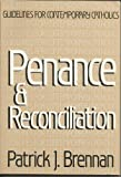 Penance and Reconciliation, Patrick J. Brennan, 0883471957