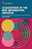 Acquisitions in the New Information Universe: Core Competencies and Ethical Practices
