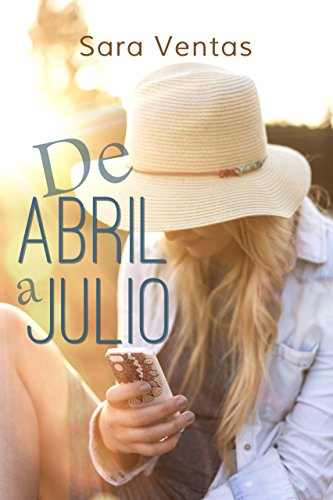 DE ABRIL A JULIO (Spanish Edition)